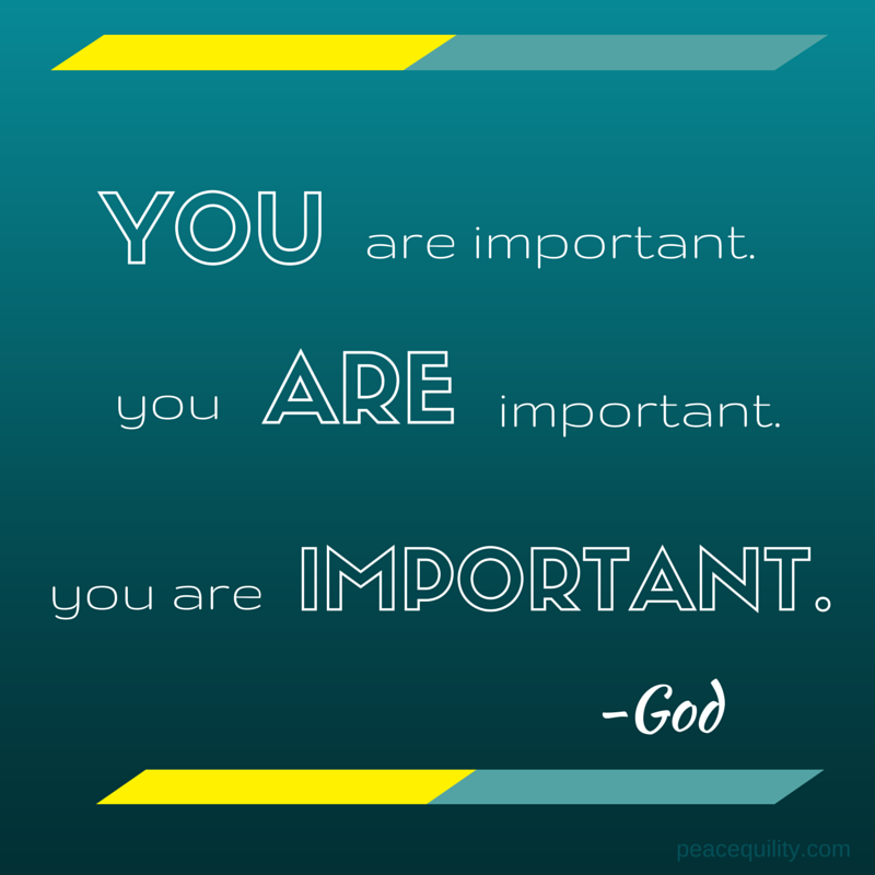 """You Are Important"" -God 