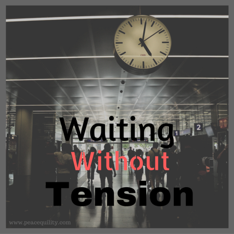 Waiting Without Tension