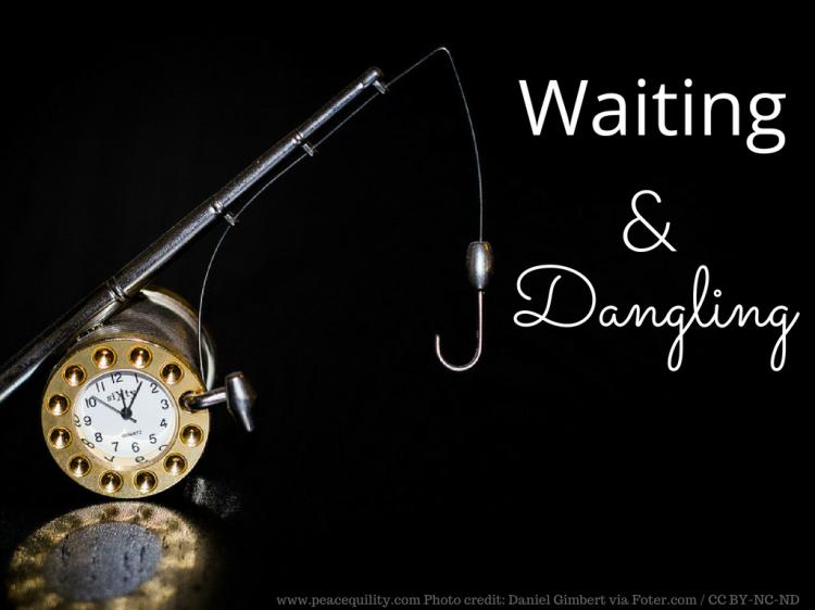 Waiting & Dangling