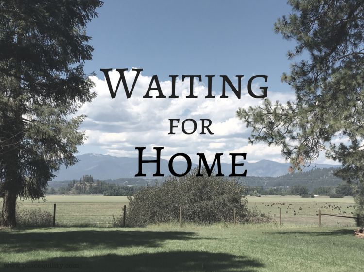Waiting for Home