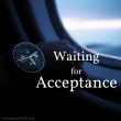 Waiting for Acceptance