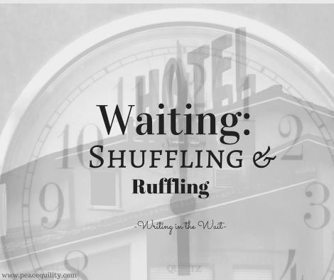 waiting-shuffling-ruffling-1