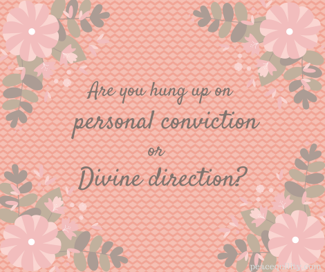 personal-conviction-vs-divine-direction